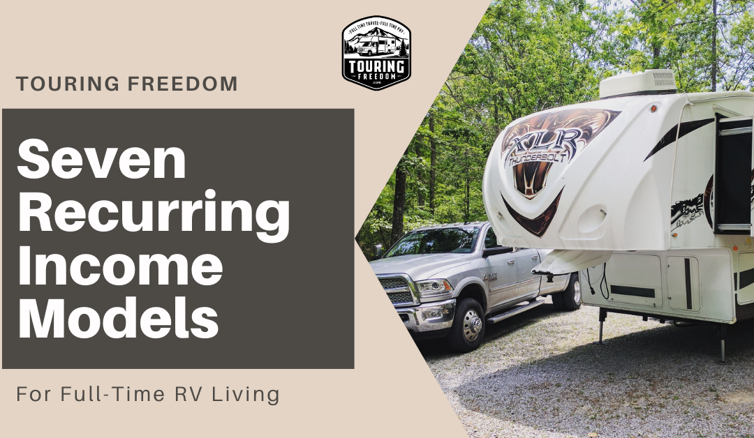 Seven Recurring Income Models for Full-Time RV Living